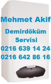 Mehmet Akif demirdöküm servisi